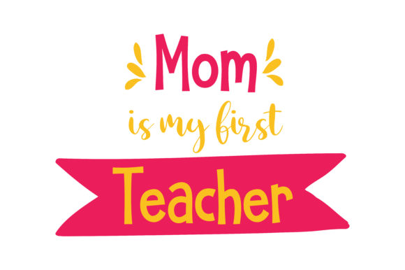 Download Free Mom Is My First Teacher Quote Svg Cut Graphic By Thelucky for Cricut Explore, Silhouette and other cutting machines.
