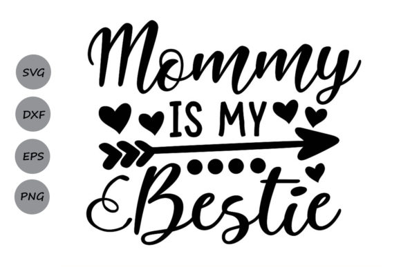 Download Free Mommy Is My Bestie Svg Graphic By Cosmosfineart Creative Fabrica for Cricut Explore, Silhouette and other cutting machines.