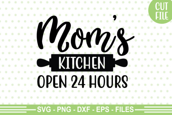Print on Demand: Mom's Kitchen Open 24 Hours SVG Graphic Crafts By svgbundle.net