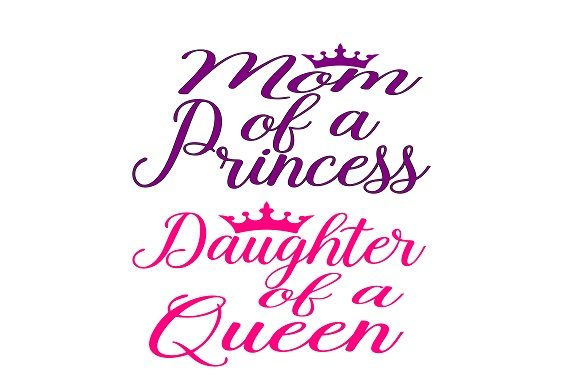 Download Free Mother Of A Princess Bundle Graphic By Family Creations for Cricut Explore, Silhouette and other cutting machines.
