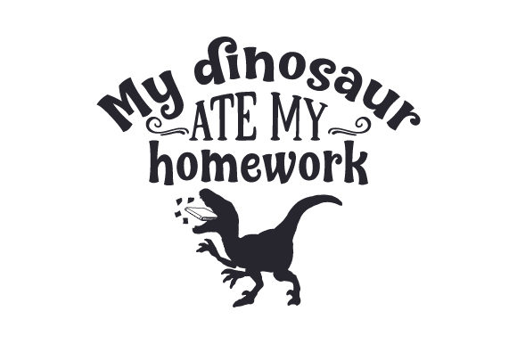 Download Free My Dinosaur Ate My Homework Svg Cut File By Creative Fabrica for Cricut Explore, Silhouette and other cutting machines.