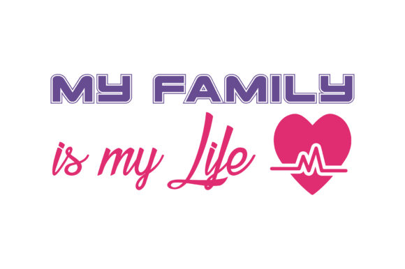 Download Free My Family Is My Life Quote Svg Cut Graphic By Thelucky for Cricut Explore, Silhouette and other cutting machines.