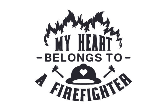 My Heart Belongs to a Firefighter Fire & Police Craft Cut File By Creative Fabrica Crafts - Image 2