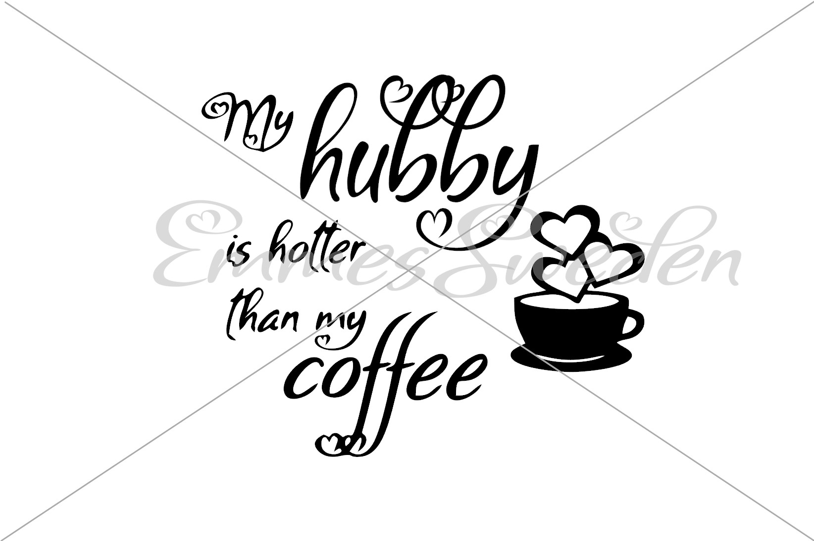 Download Free My Hubby Is Hotter Than My Coffee Svg Graphic By Emmessweden for Cricut Explore, Silhouette and other cutting machines.