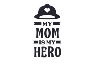 My Mom is My Hero Fire & Police Craft Cut File By Creative Fabrica Crafts