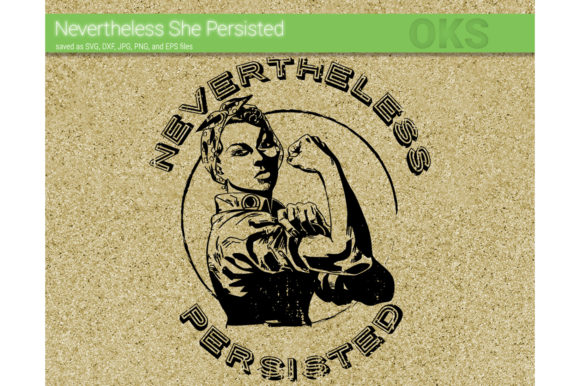 Download Free Nevertheless She Persisted Svg Vector Graphic By Crafteroks for Cricut Explore, Silhouette and other cutting machines.