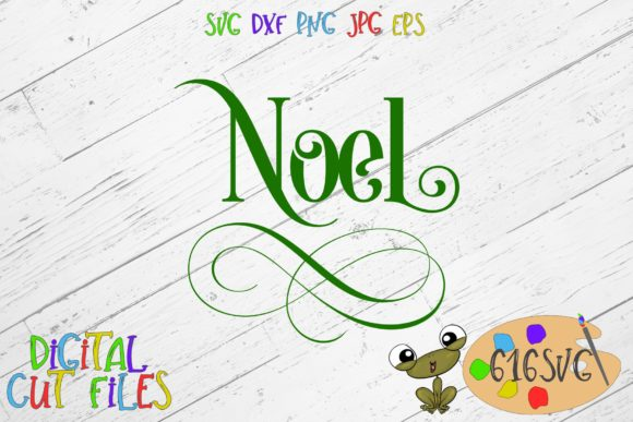 Download Free Noel Graphic By 616svg Creative Fabrica for Cricut Explore, Silhouette and other cutting machines.