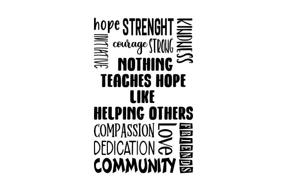 Nothing Teaches Hope Like Helping Others Craft Design By Creative Fabrica Crafts Image 1