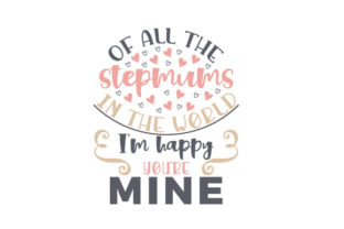 Of All the Stepmums in the World, I'm Happy You're Mine Craft Design By Creative Fabrica Crafts