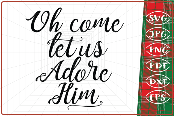 Download Free Oh Come Let Us Adore Him Graphic By Cute Graphic Creative Fabrica for Cricut Explore, Silhouette and other cutting machines.