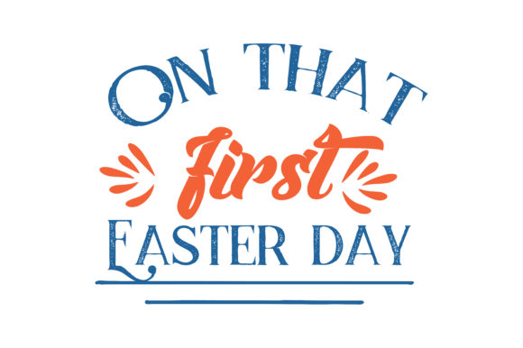Download Free On That First Easter Day Quote Svg Cut Graphic By Thelucky for Cricut Explore, Silhouette and other cutting machines.