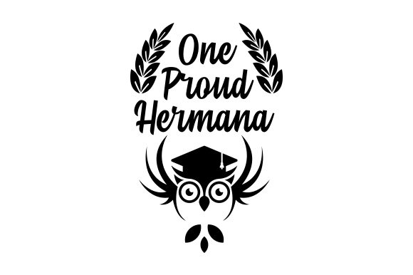Download Free One Proud Hermana Svg Cut File By Creative Fabrica Crafts for Cricut Explore, Silhouette and other cutting machines.