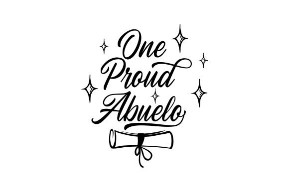 One Proud Abuelo Svg Cut File By Creative Fabrica Crafts