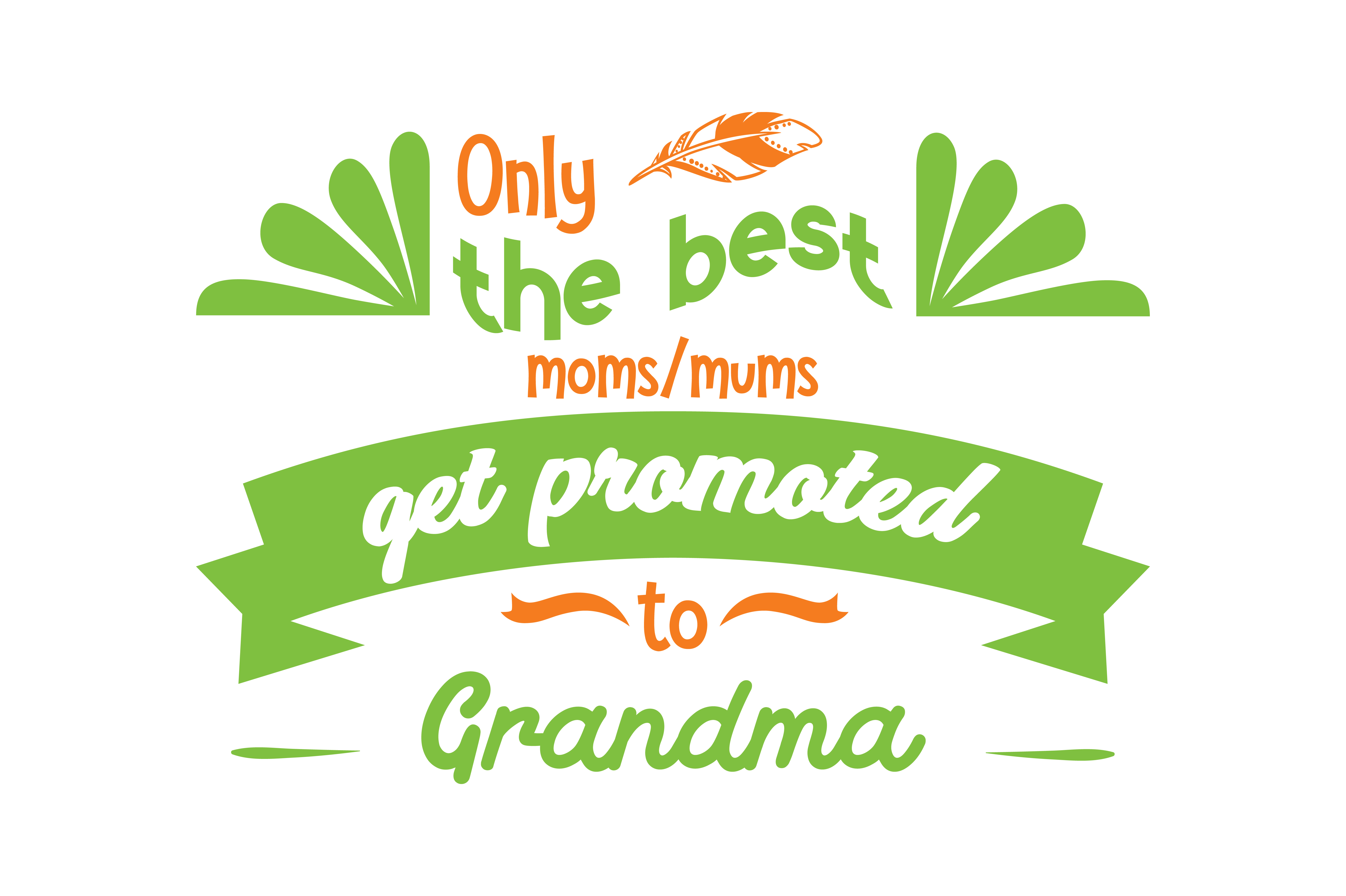 Download Free Only The Best Moms Mums Get Promoted To Grandma Quote Svg Cut SVG Cut Files