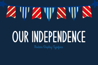 Our Independence Font By Shattered Notion