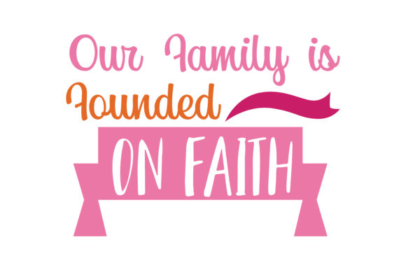 Download Free Our Family Is Founded On Faith Quote Svg Cut Graphic By Thelucky for Cricut Explore, Silhouette and other cutting machines.