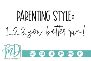 Download Free Parenting Style Graphic By Morgan Day Designs Creative Fabrica for Cricut Explore, Silhouette and other cutting machines.