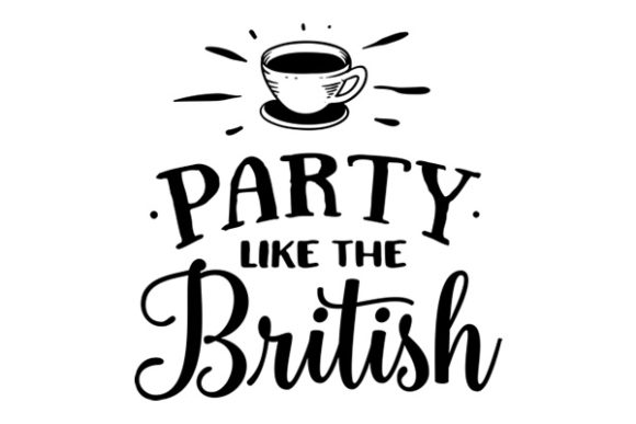 Download Free Party Like The British Archivos De Corte Svg Por Creative for Cricut Explore, Silhouette and other cutting machines.