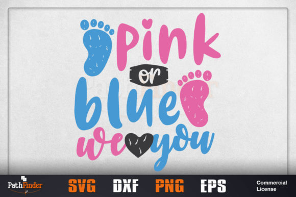 Download Free Pink Or Blue We Love You Graphic By Pathfinder Creative Fabrica for Cricut Explore, Silhouette and other cutting machines.