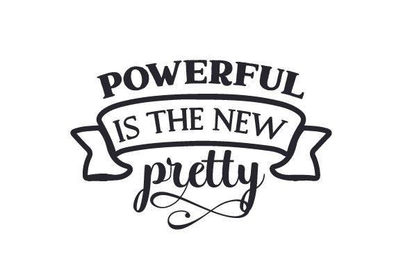 Powerful is the New Pretty Kinder Plotterdatei von Creative Fabrica Crafts