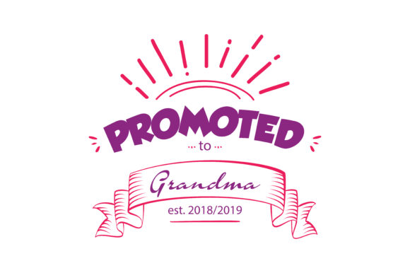 Print on Demand: Promoted to Grandma Est. 2018/2019 Quote SVG Cut Graphic Crafts By TheLucky