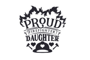 Proud Firefighter Daughter Craft Design By Creative Fabrica Crafts