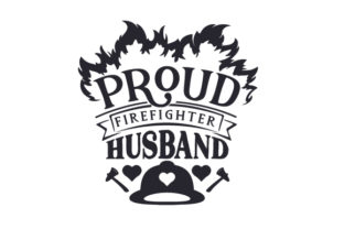 Proud Firefighter Husband Fire & Police Craft Cut File By Creative Fabrica Crafts