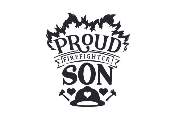 Proud Firefighter Son Fire & Police Craft Cut File By Creative Fabrica Crafts