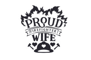 Proud Firefighter Wife Craft Design By Creative Fabrica Crafts