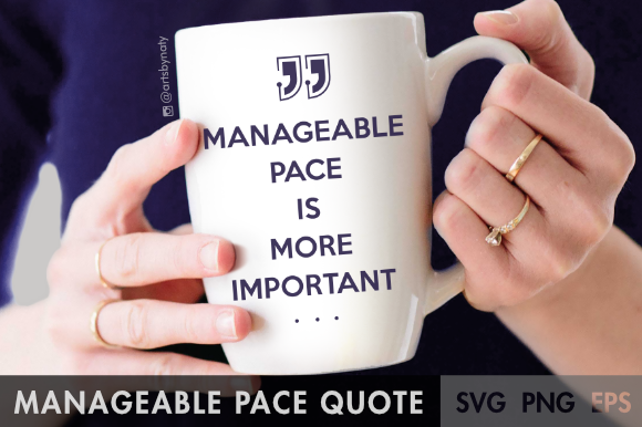Print on Demand: Quote Manageable Pace is More Important Graphic Illustrations By artsbynaty