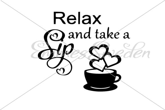 Download Free Relax And Take A Sip Coffee Svg File Graphic By Emmessweden for Cricut Explore, Silhouette and other cutting machines.