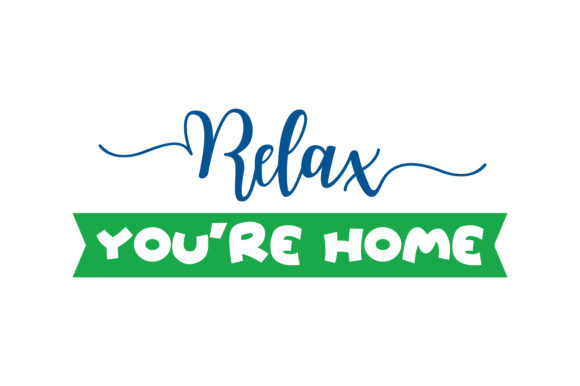 Download Free Relax You Re Home Quote Svg Cut Graphic By Thelucky Creative for Cricut Explore, Silhouette and other cutting machines.