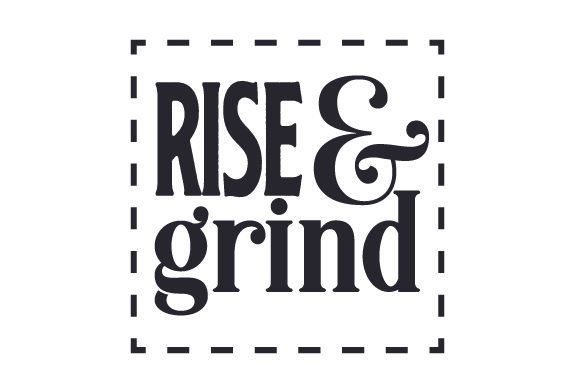 Rise & Grind Cups & Mugs Craft Cut File By Creative Fabrica Crafts