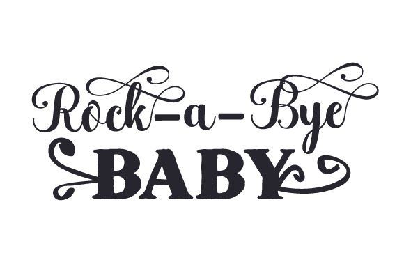 Download Free Rock A Bye Baby Svg Cut File By Creative Fabrica Crafts for Cricut Explore, Silhouette and other cutting machines.