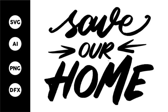 Save Our Home Graphic By goodjavastudio