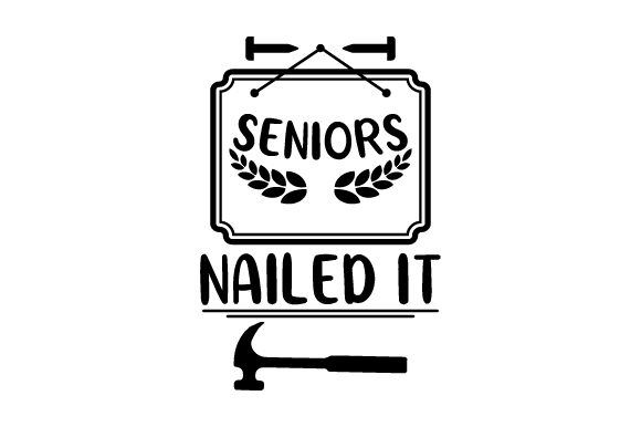 Download Free Seniors Nailed It Svg Cut File By Creative Fabrica Crafts for Cricut Explore, Silhouette and other cutting machines.