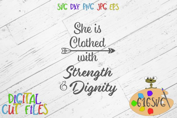 She is Clothed with Strength and Dignity Graphic Crafts By 616SVG