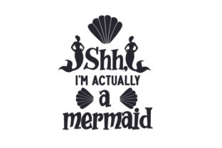 Shh, I'm Actually a Mermaid! Craft Design By Creative Fabrica Crafts