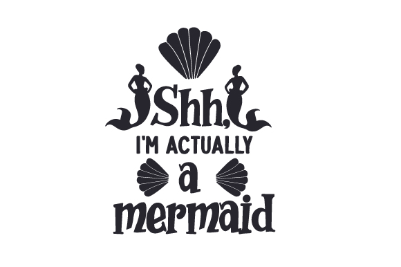Download Free Shh I M Actually A Mermaid Svg Cut File By Creative Fabrica for Cricut Explore, Silhouette and other cutting machines.