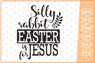 Download Free Silly Rabbit Easter Is For Jesus Graphic By Cute Graphic Creative Fabrica for Cricut Explore, Silhouette and other cutting machines.