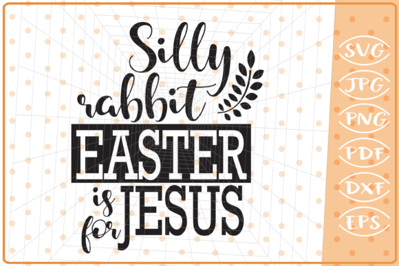 Download Free Silly Rabbit Easter Is For Jesus Graphic By Cute Graphic for Cricut Explore, Silhouette and other cutting machines.