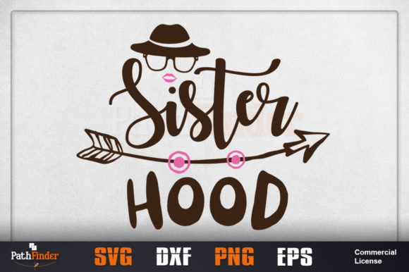 Download Free Sister Hood Design Graphic By Pathfinder Creative Fabrica for Cricut Explore, Silhouette and other cutting machines.