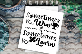 Sometimes You Win Sometimes You Learn Graphic By Vector City Skyline