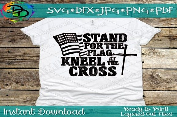 Stand for the Flag Kneel at the Cross Graphic Crafts By dynamicdimensions