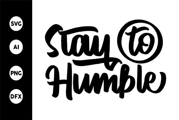 Stay to Humble SVG Graphic By goodjavastudio