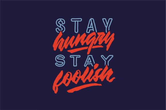 Stay Hungry Graphic By Sons Of Baidlowi