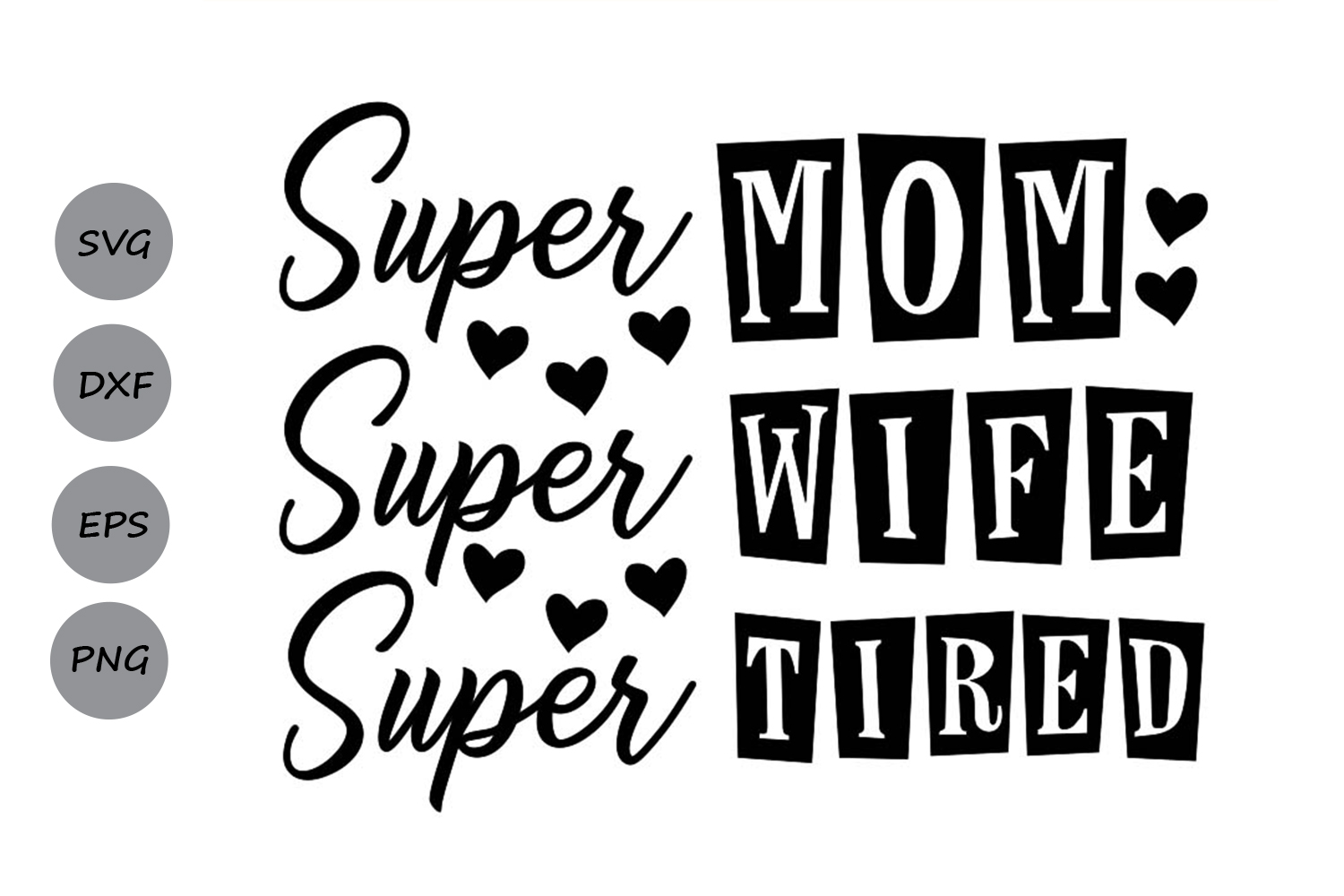Download Free Super Mom Super Wife Super Tired Svg Graphic By Cosmosfineart for Cricut Explore, Silhouette and other cutting machines.