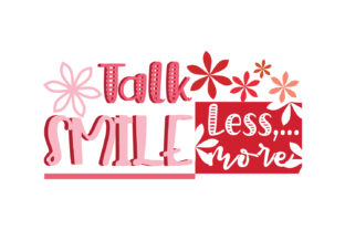 Download Free Talk Less Smile More Quote Svg Cut Graphic By Yuhana Purwanti for Cricut Explore, Silhouette and other cutting machines.