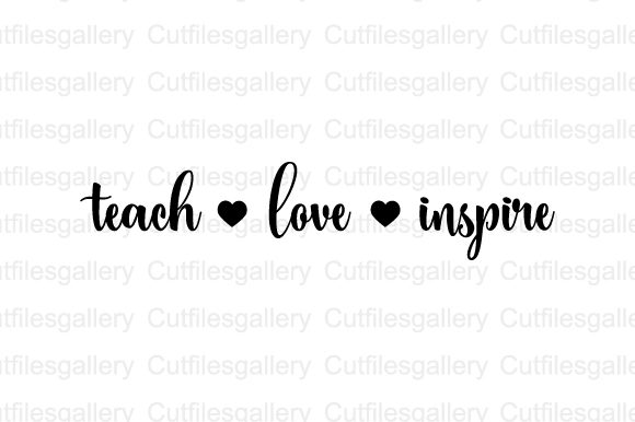 Download Free Teach Love Inspire Svg Graphic By Cutfilesgallery Creative Fabrica for Cricut Explore, Silhouette and other cutting machines.