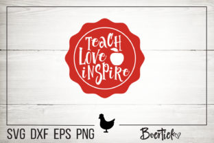Download Free Teach Love Inspire Teacher Quote Graphic By Boertiek for Cricut Explore, Silhouette and other cutting machines.